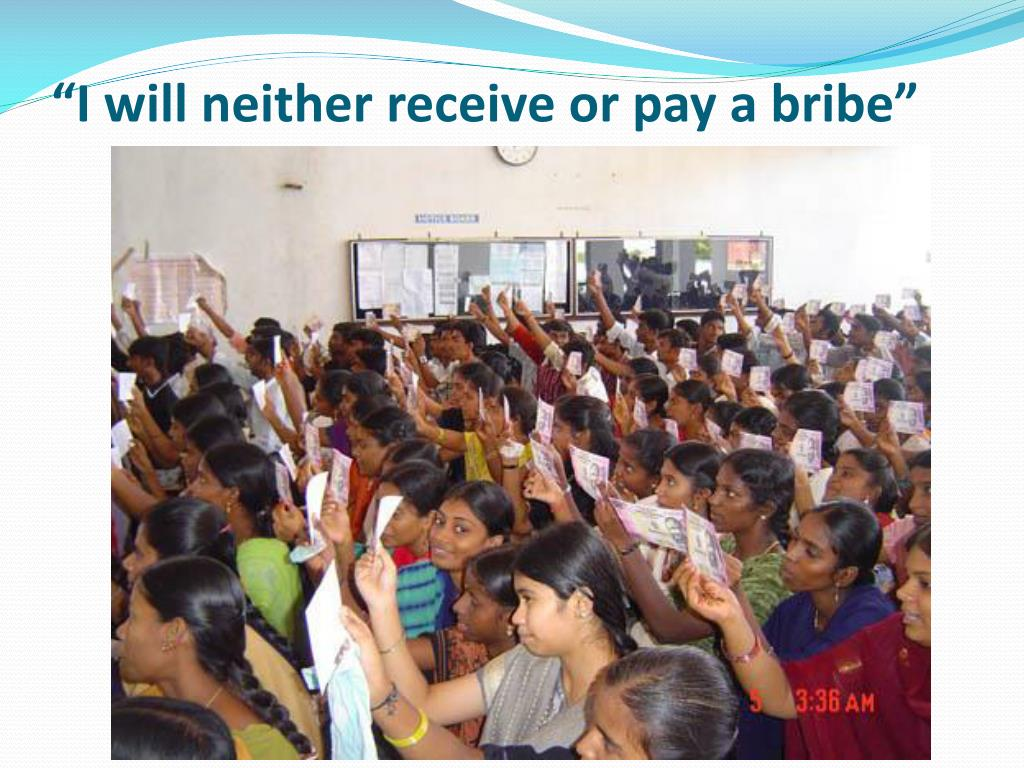 """I will neither receive or pay a bribe"""