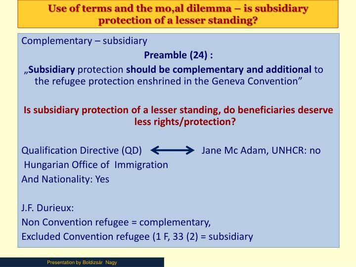 Use of terms and the mo al dilemma is subsidiary protection of a lesser standing