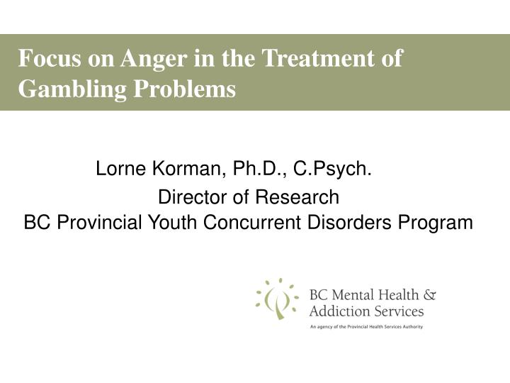 focus on anger in the treatment of gambling problems n.