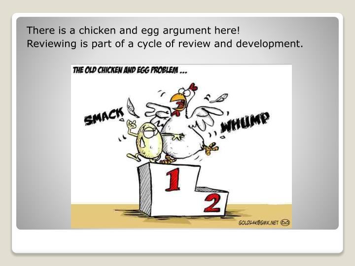 There is a chicken and egg argument here!