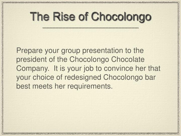 The Rise of Chocolongo