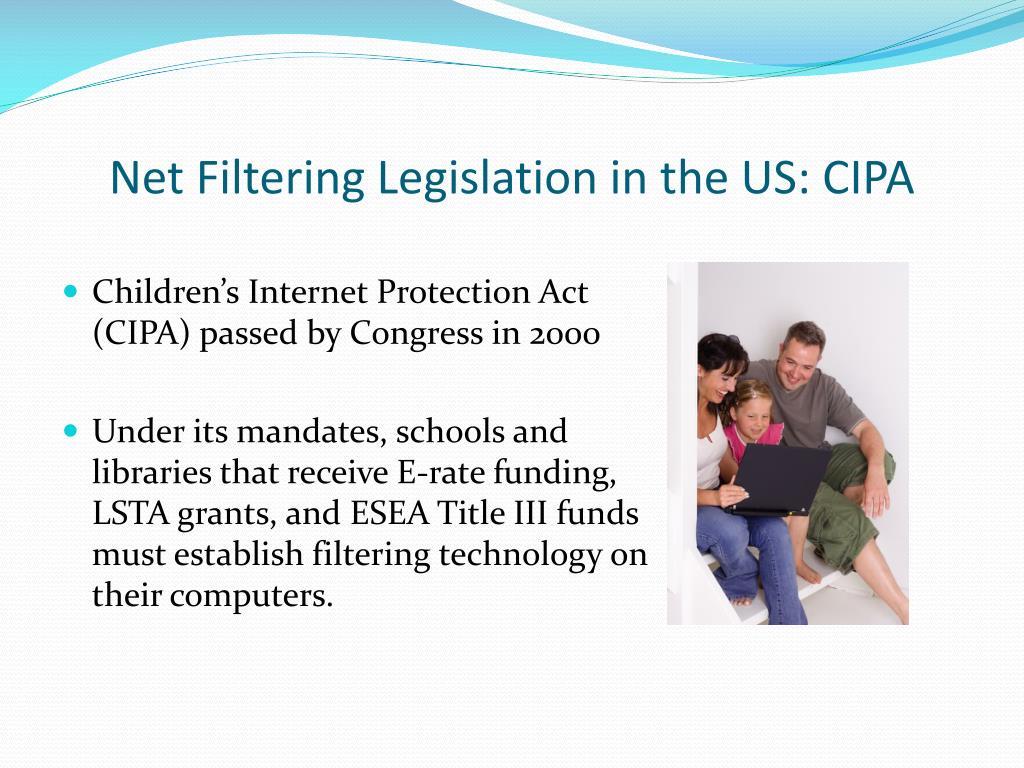 Net Filtering Legislation in the US: CIPA