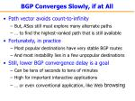 bgp converges slowly if at all