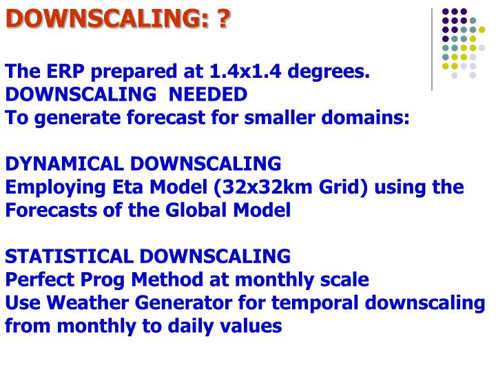 DOWNSCALING: ?
