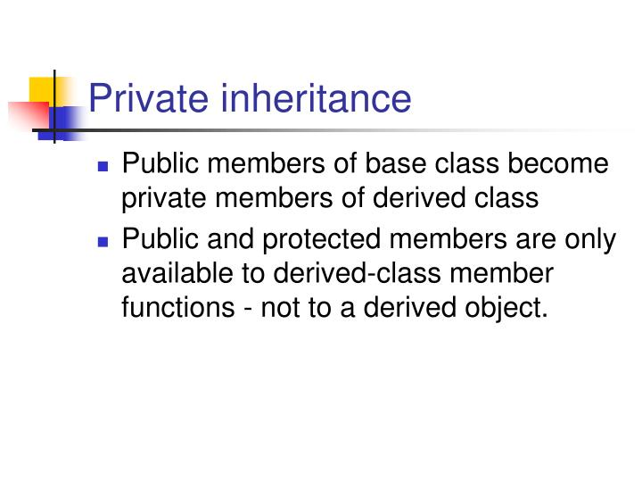 Private inheritance