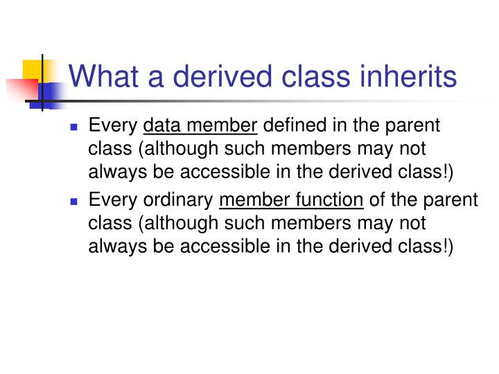 What a derived class inherits