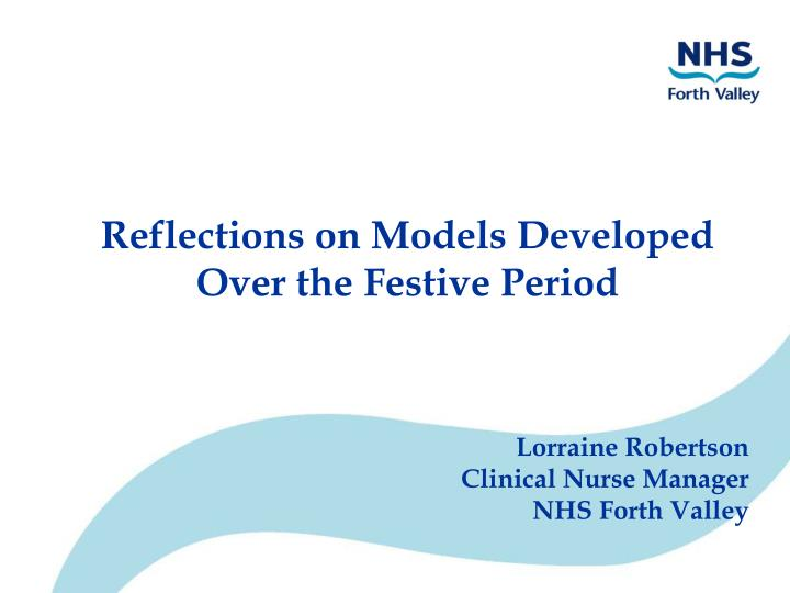 reflections on models developed over the festive period n.