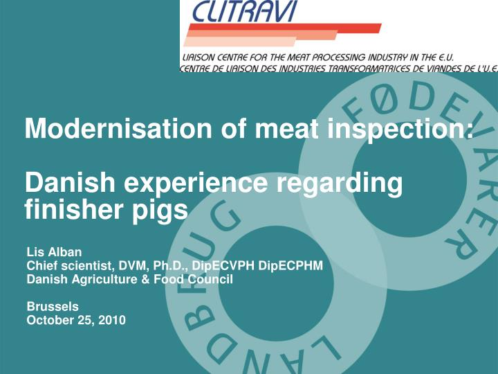 modernisation of meat inspection danish experience regarding finisher pigs n.