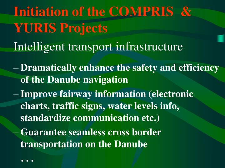 Initiation of the COMPRIS  & YURIS Projects