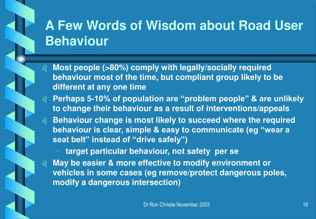 A Few Words of Wisdom about Road User Behaviour