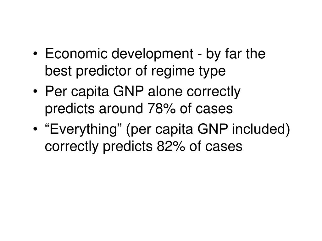 Economic development - by far the best predictor of regime type