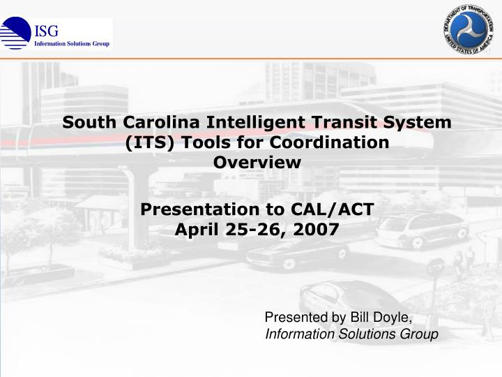 South Carolina Intelligent Transit System (ITS) Tools for Coordination
