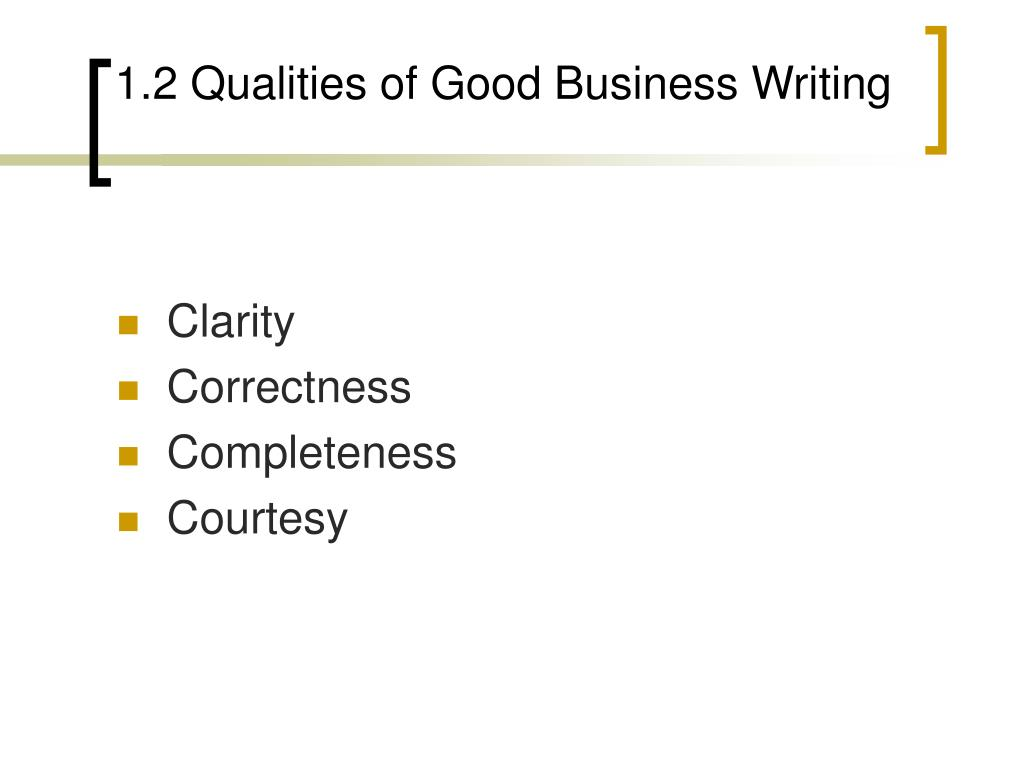 1.2 Qualities of Good Business Writing
