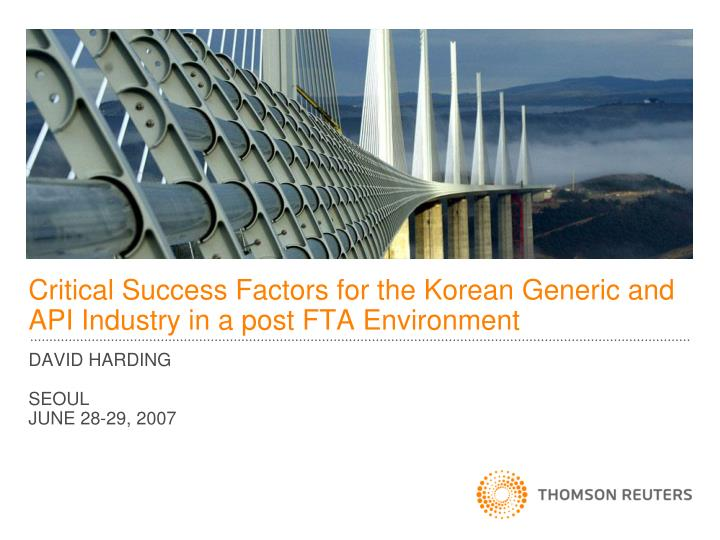 critical success factors for the korean generic and api industry in a post fta environment n.