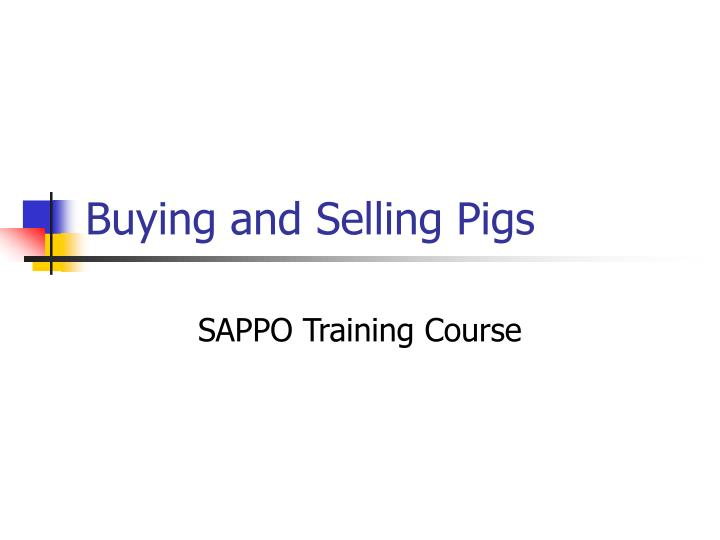 Buying and selling pigs