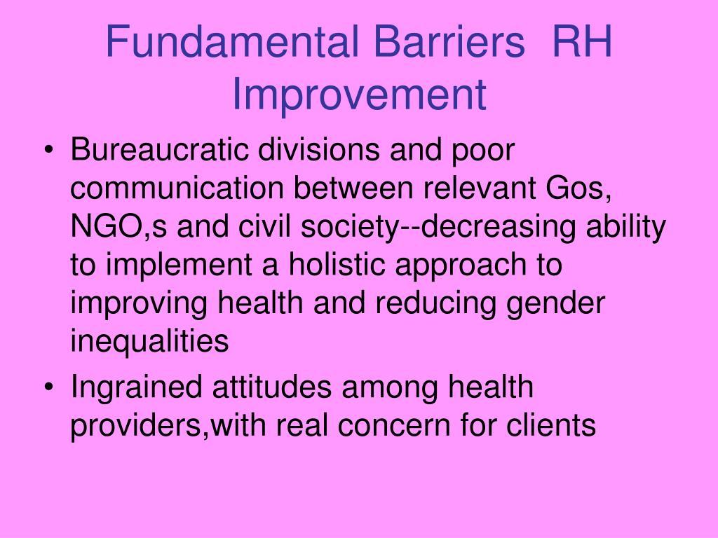 Fundamental Barriers  RH Improvement