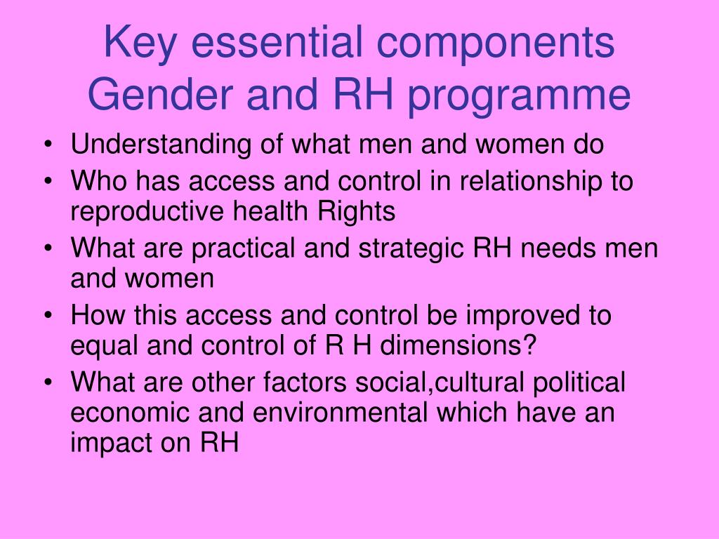 Key essential components Gender and RH programme
