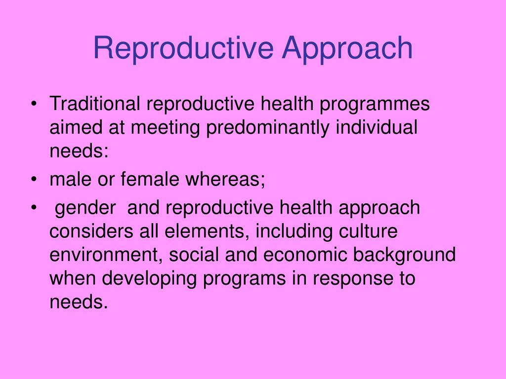 Reproductive Approach