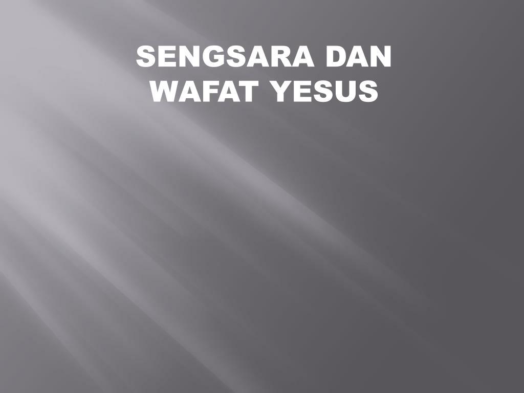ppt sengsara dan wafat yesus powerpoint presentation free download id 1441255 ppt sengsara dan wafat yesus