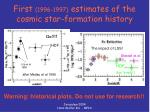 first 1996 1997 estimates of the cosmic star formation history