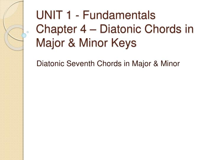 unit 1 fundamentals chapter 4 diatonic chords in major minor keys n.