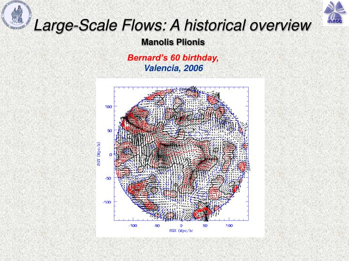 large scale flows a historical overview n.