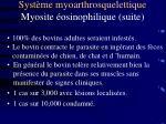 syst me myoarthrosquelettique myosite osinophilique suite