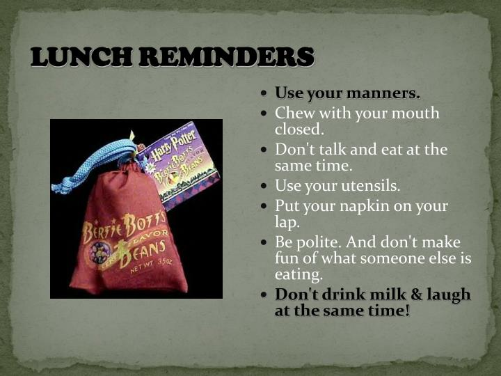 Lunch REMINDERS