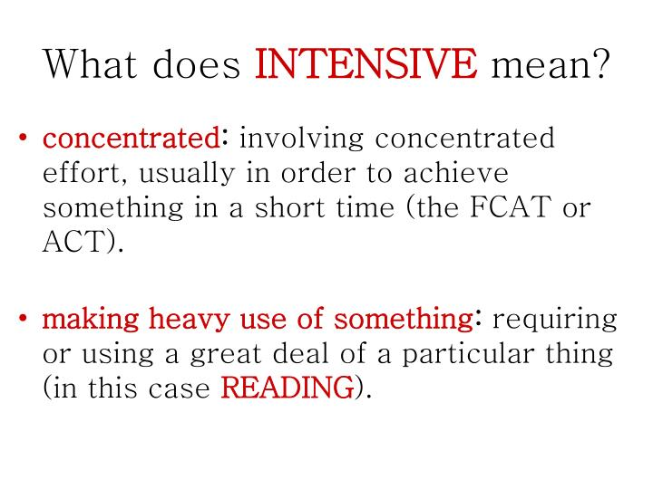 What does intensive mean