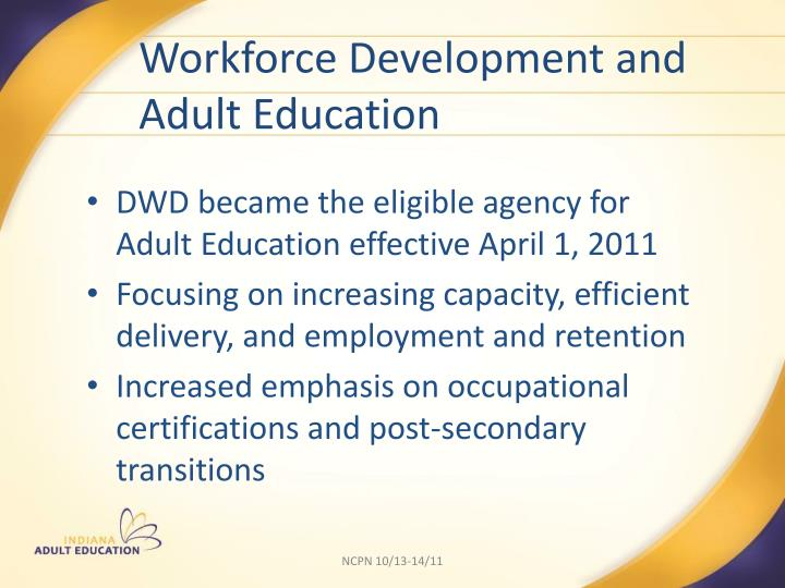 Workforce Development and    Adult Education