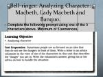 bell ringer analyzing character macbeth lady macbeth and banquo