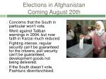 elections in afghanistan coming august 20th