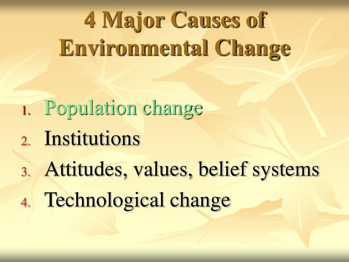 4 major causes of environmental change