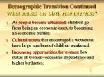 demographic transition continued what makes the birth rate decrease