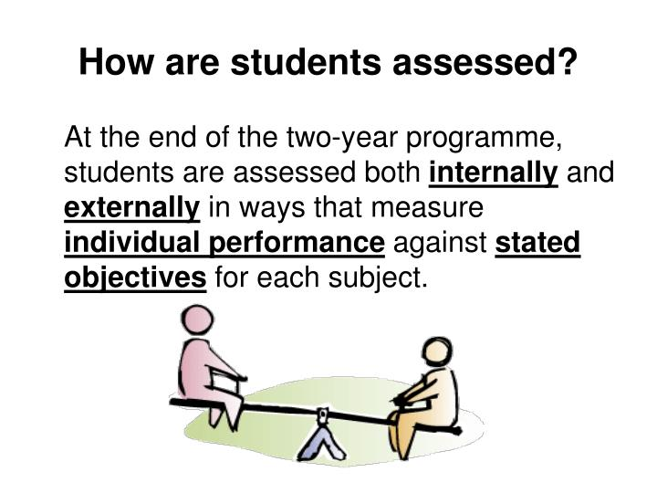 How are students assessed?
