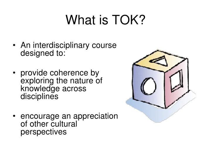What is TOK?