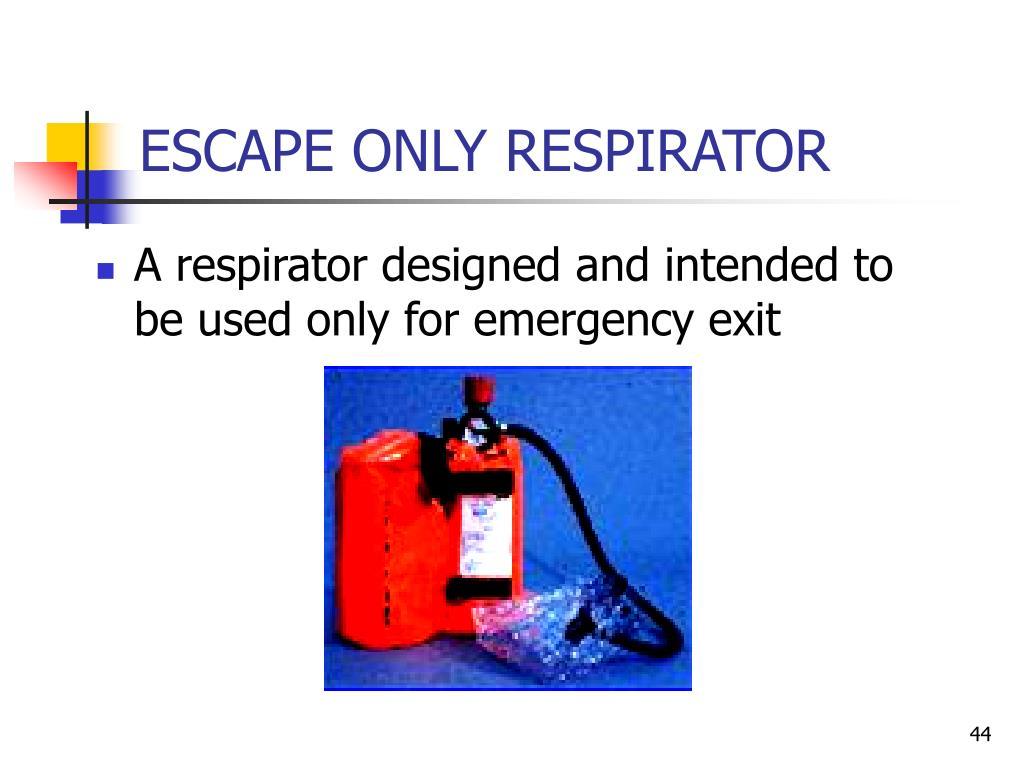 ESCAPE ONLY RESPIRATOR