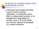 physician or licensed health care professional plhcp