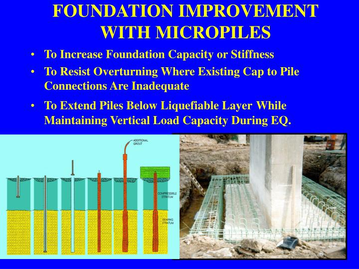 FOUNDATION IMPROVEMENT WITH MICROPILES