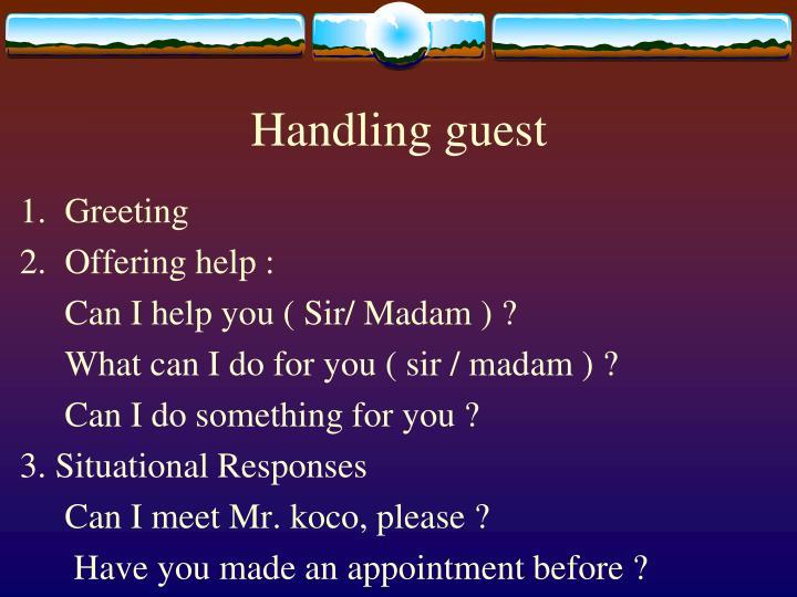 Handling guest
