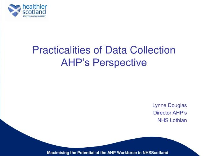 Practicalities of data collection ahp s perspective