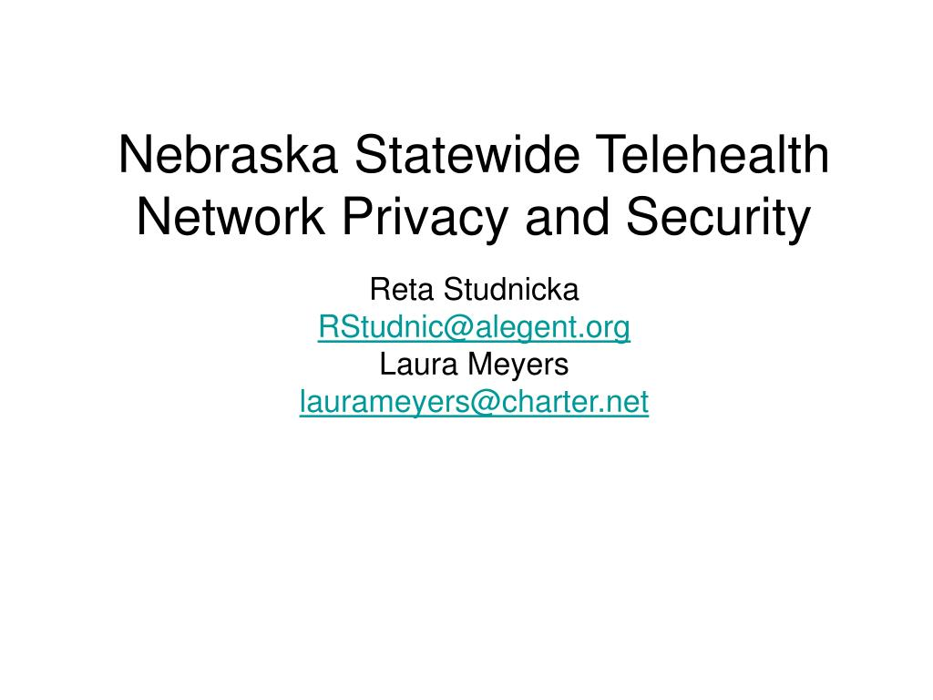 nebraska statewide telehealth network privacy and security l.