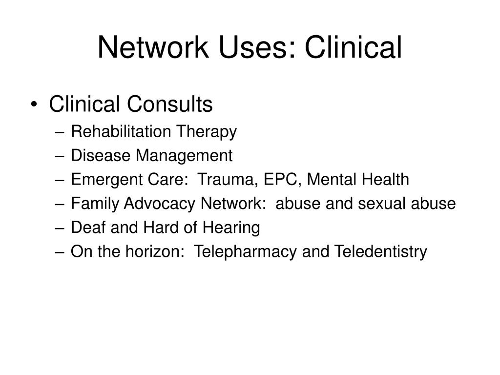 Network Uses: Clinical