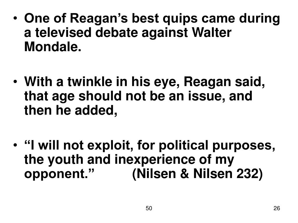 One of Reagan's best quips came during a televised debate against Walter Mondale.