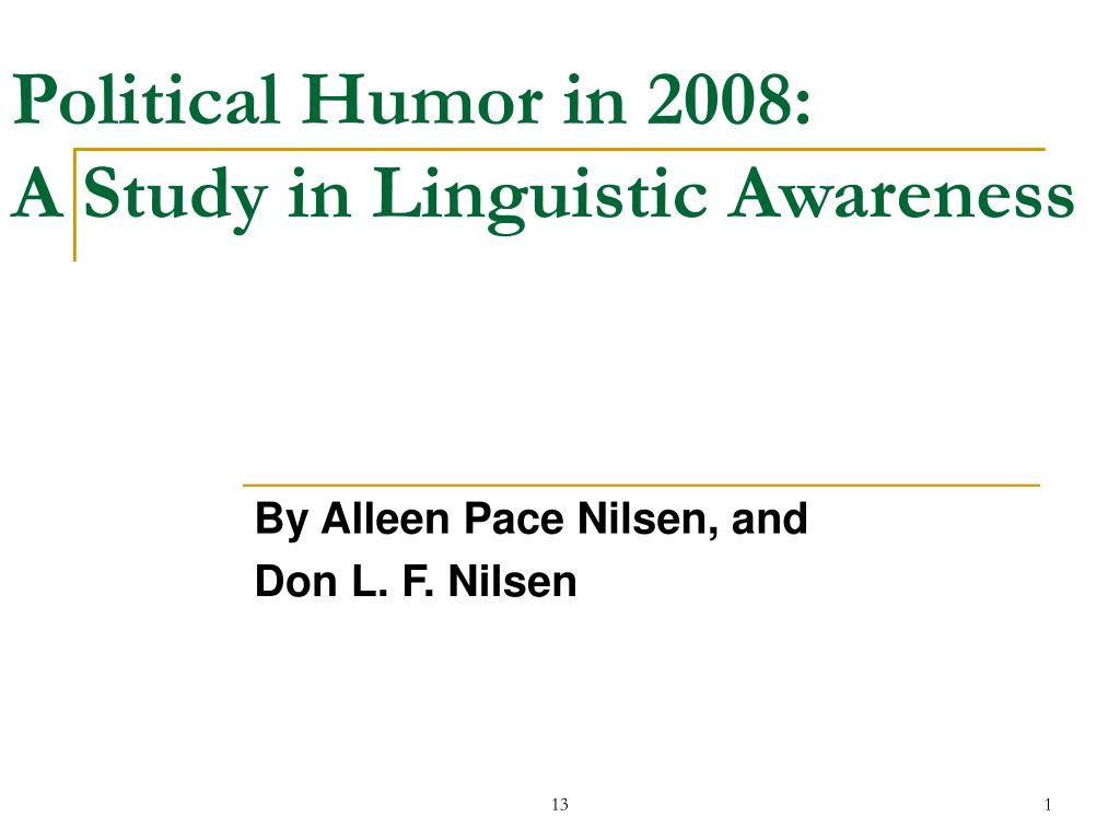 political humor in 2008 a study in linguistic awareness l.