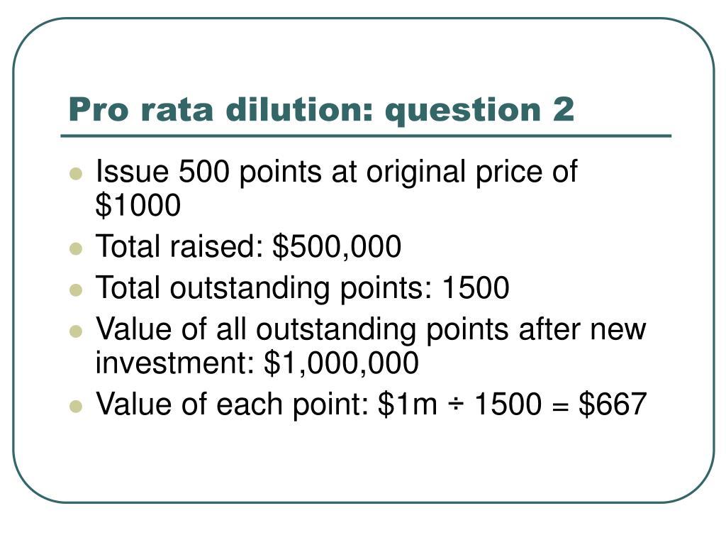 Pro rata dilution: question 2