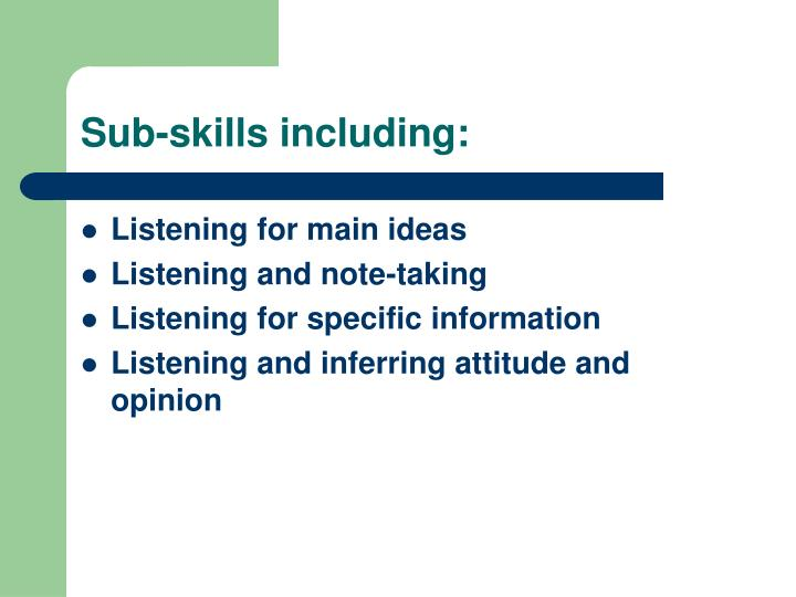 Sub skills including