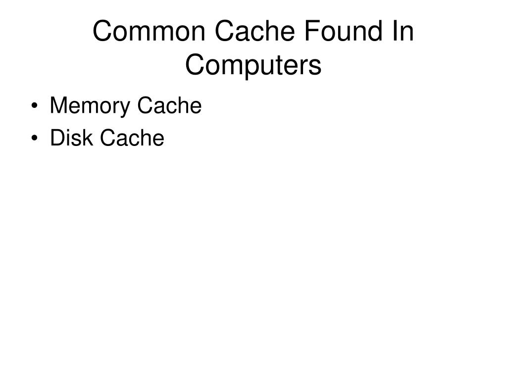 Common Cache Found In Computers