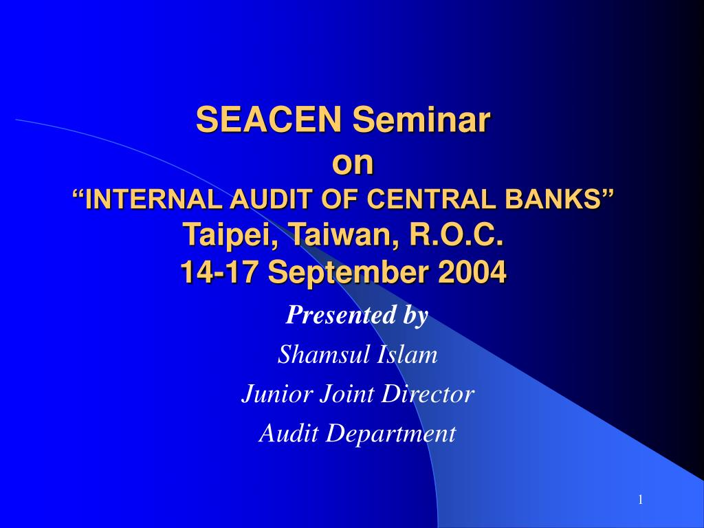 seacen seminar on internal audit of central banks taipei taiwan r o c 14 17 september 2004 l.