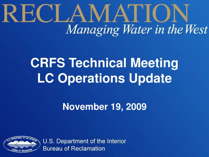 crfs technical meeting lc operations update november 19 2009 n.
